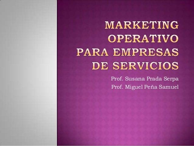 Prof. Susana Prada SerpaProf. Miguel Peña Samuel