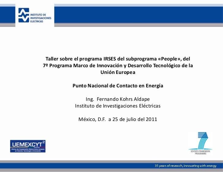 Taller sobre el programa IRSES del subprograma «People», del7º Programa Marco de Innovación y Desarrollo Tecnológico de la...