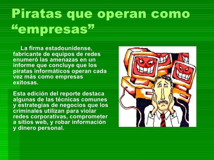 """Piratas que operan como """"empresas"""" La firma estadounidense, fabricante de equipos de redes enumeró las amenazas en un info..."""
