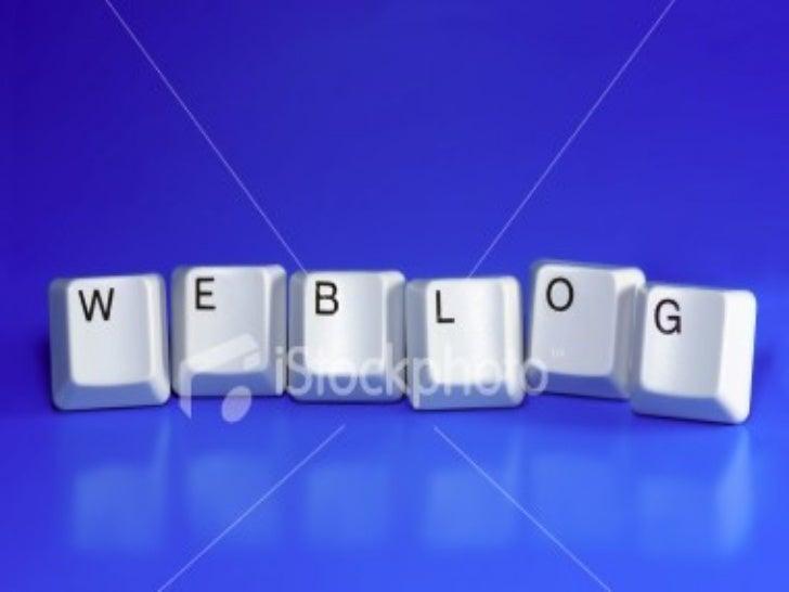 ¿QUE ES UN WEBLOGEsta quizás no sea la definición oficial ni la más acertada, perote dará pistas ya que, es un tema bastan...