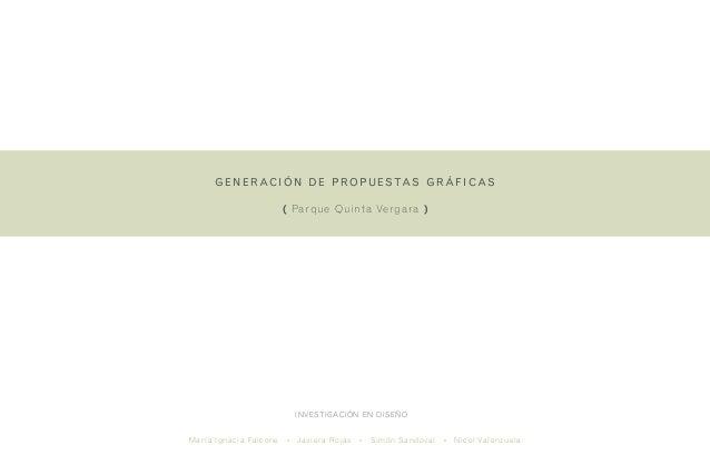 investigación en diseñogeneración de propuestas gráficas( Parque Quinta Vergara )María Ignacia Falcone · Javiera Rojas · S...