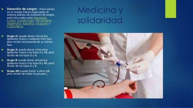 Medicina y  solidaridad   Donación de sangre : Pocos países  en el mundo tienen organizado un  sistema público de donació...