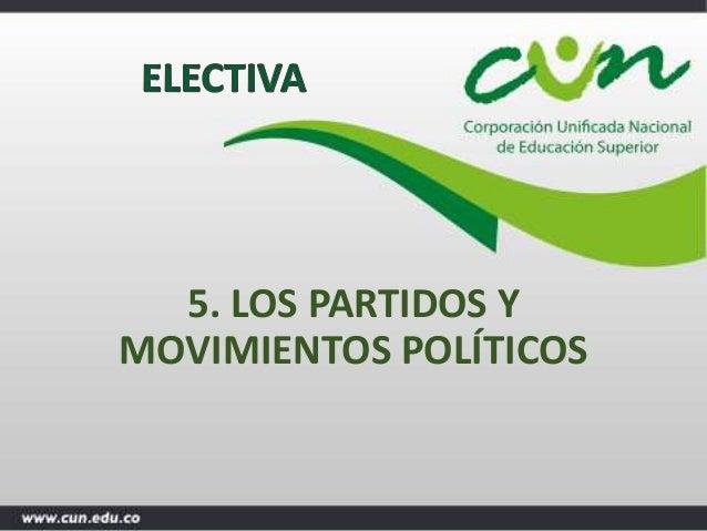 5. LOS PARTIDOS Y MOVIMIENTOS POLÍTICOS