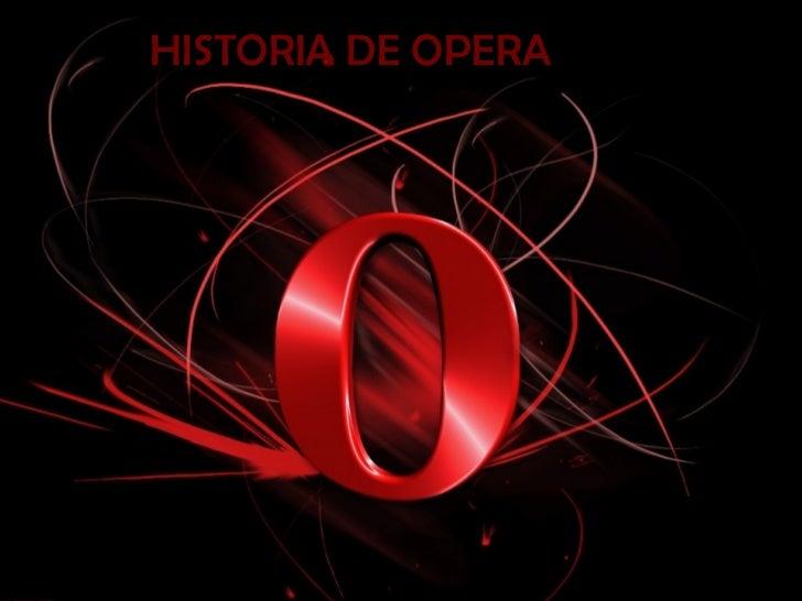 HISTORIA DE OPERA