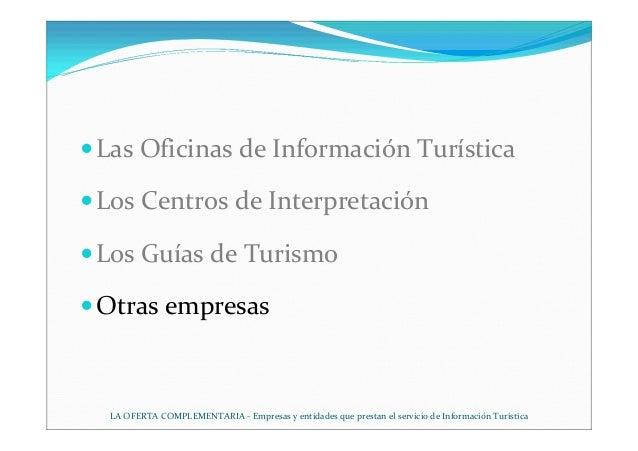 La oferta complementaria empresas y entidades que prestan for Oficina de informacion turistica