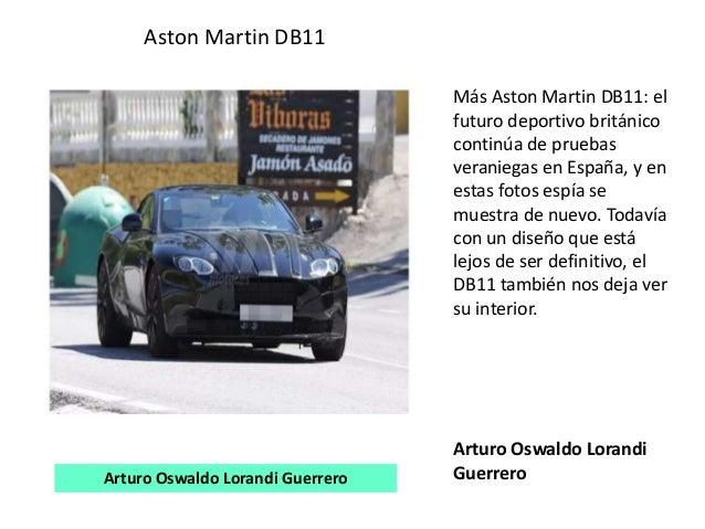 Aston Martin DB11 Más Aston Martin DB11: el futuro deportivo británico continúa de pruebas veraniegas en España, y en esta...