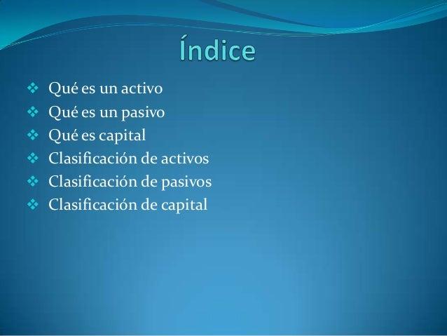 En contabilidad, un activo es un bien tangible o intangible queposee una empresa o persona natural. Por extensión, sedenom...