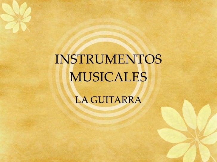 INSTRUMENTOS MUSICALES LA GUITARRA