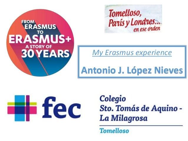 My Erasmus experience Antonio J. López Nieves