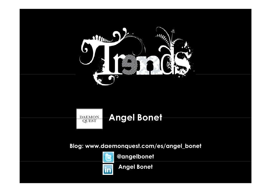 Angel BonetBlog: www.daemonquest.com/es/angel_bonet              @angelbonet              Angel Bonet