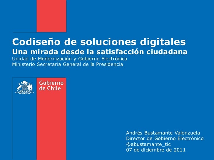 Codiseño de soluciones digitalesUna mirada desde la satisfacción ciudadanaUnidad de Modernización y Gobierno ElectrónicoMi...