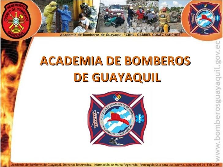 ACADEMIA DE BOMBEROS    DE GUAYAQUIL