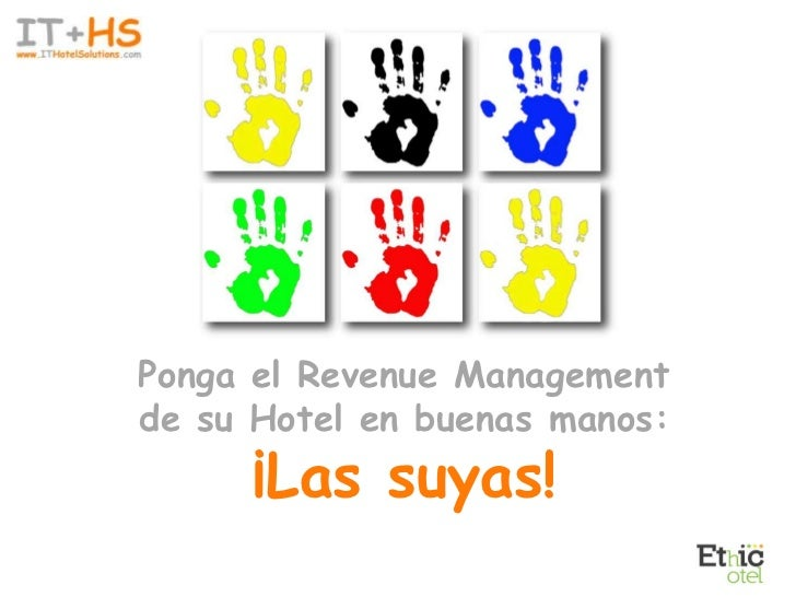Ponga el Revenue Managementde su Hotel en buenas manos:     ¡Las suyas!