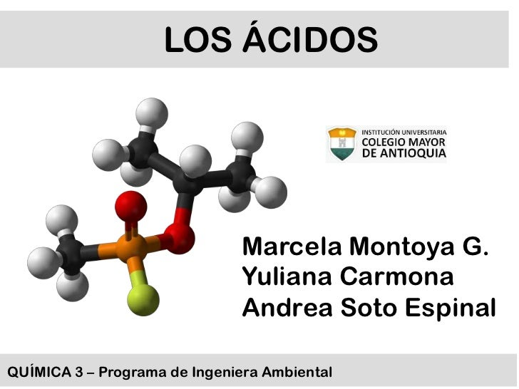 LOS ÁCIDOS                              Marcela Montoya G.                              Yuliana Carmona                   ...