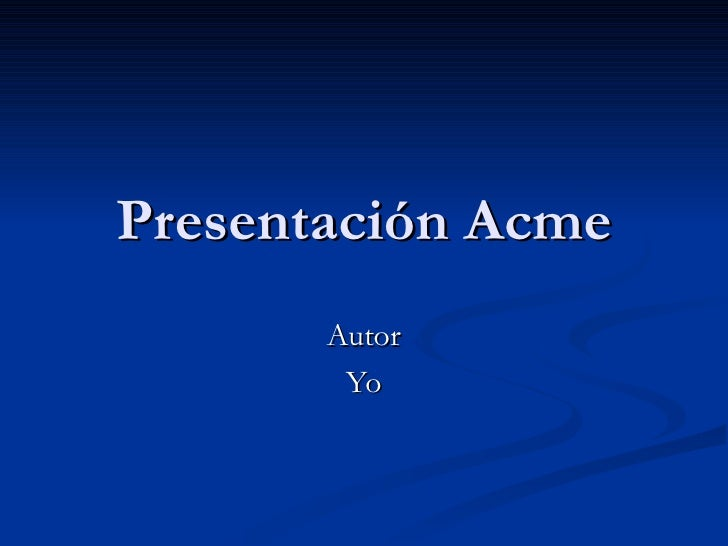 Presentación Acme Autor Yo
