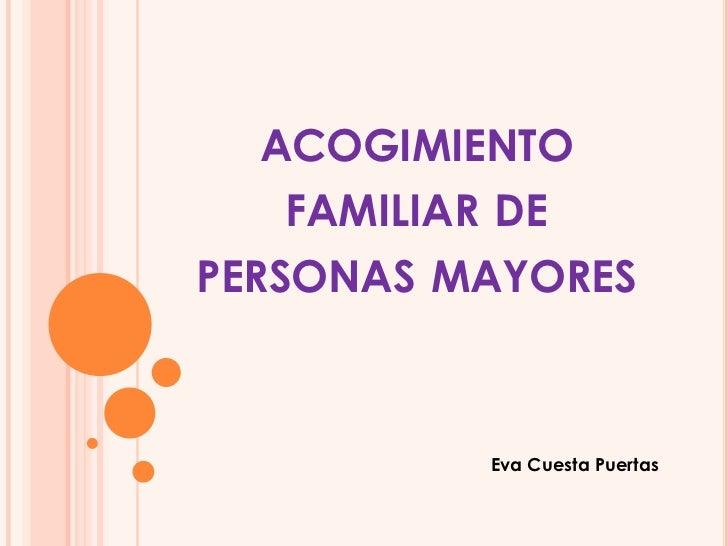 acogimiento familiar de personas mayores<br />Eva Cuesta Puertas<br />