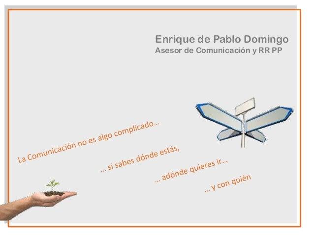 Enrique de Pablo Domingo Asesor de Comunicación y RR PP