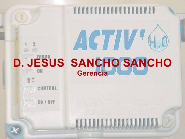 D. JESUS  SANCHO SANCHO Gerencia