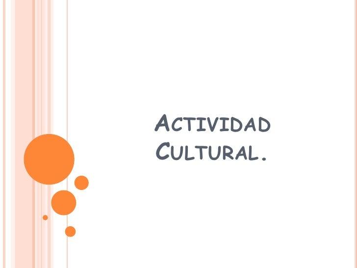 Actividad Cultural.<br />