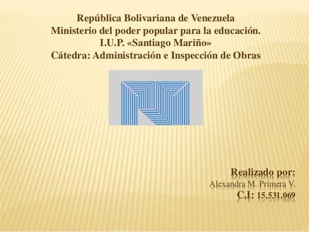 Realizado por: Alexandra M. Primera V. C.I: 15.531.069 República Bolivariana de Venezuela Ministerio del poder popular par...