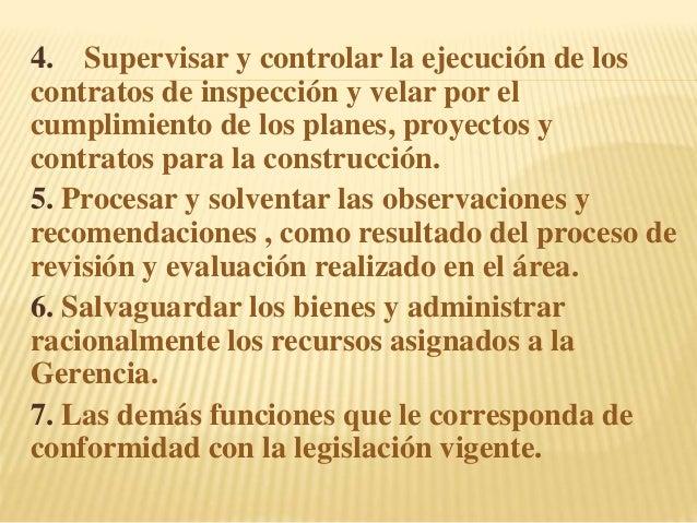 4. Supervisar y controlar la ejecución de los contratos de inspección y velar por el cumplimiento de los planes, proyectos...