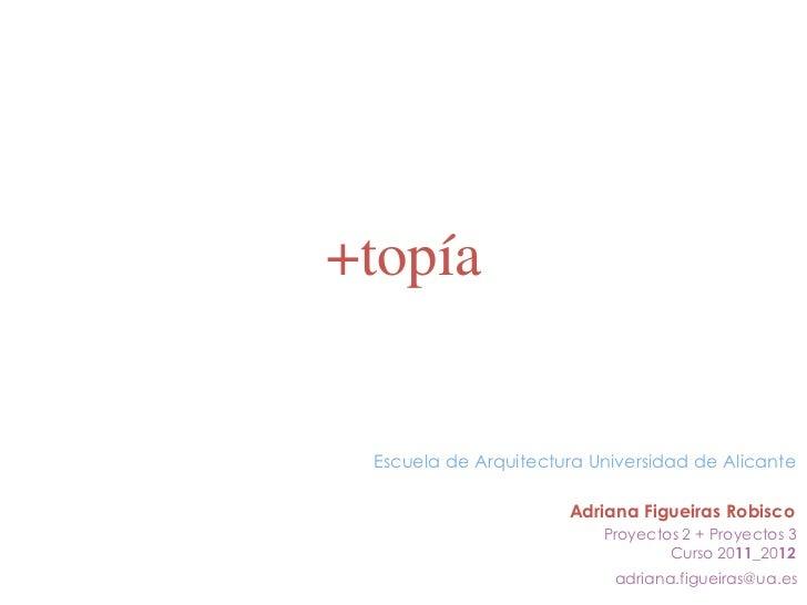 +topía Escuela de Arquitectura Universidad de Alicante                      Adriana Figueiras Robisco                     ...