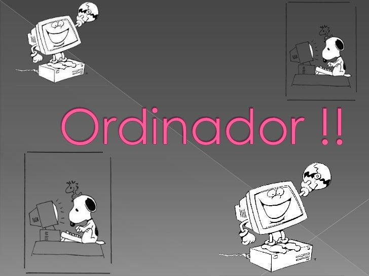 ORDINADOR           Està format per                            Interconectats formen MAQUINARI                   PROGRAMAR...