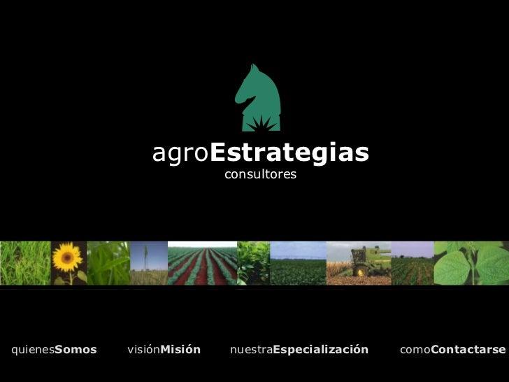 agroEstrategias                              consultoresquienesSomos   visiónMisión   nuestraEspecialización   comoContact...
