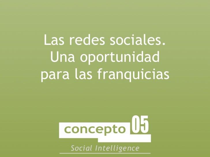 Las redes sociales. Una oportunidadpara las franquicias    Social Intelligence