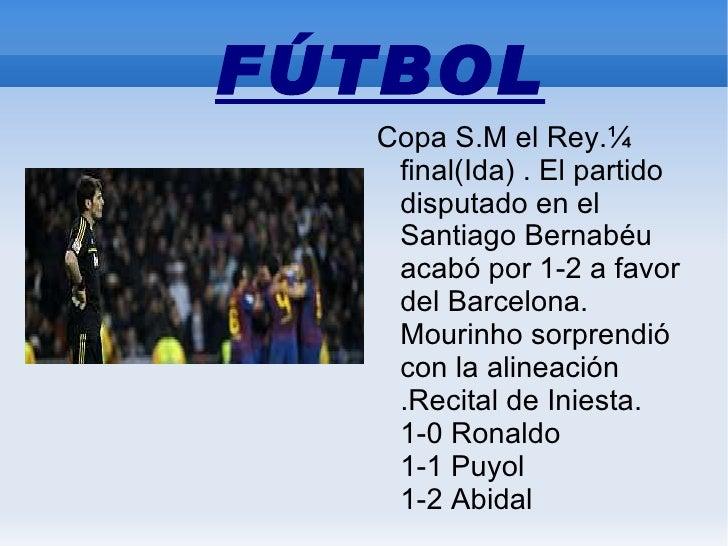 FÚTBOL  Copa S.M el Rey.¼   final(Ida) . El partido   disputado en el   Santiago Bernabéu   acabó por 1-2 a favor   del Ba...