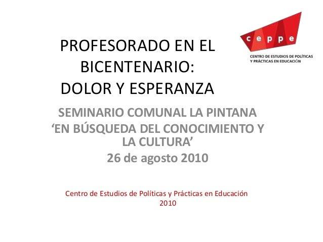PROFESORADO EN EL BICENTENARIO: DOLOR Y ESPERANZA SEMINARIO COMUNAL LA PINTANA 'EN BÚSQUEDA DEL CONOCIMIENTO Y LA CULTURA'...