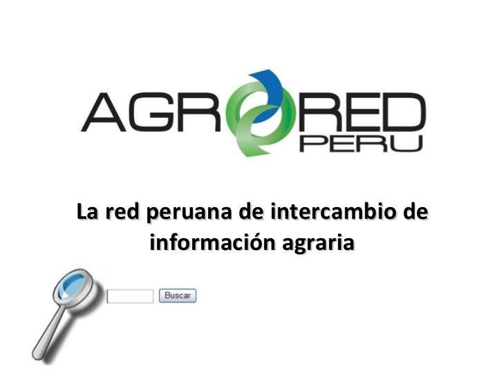 La red peruana de intercambio de información agraria
