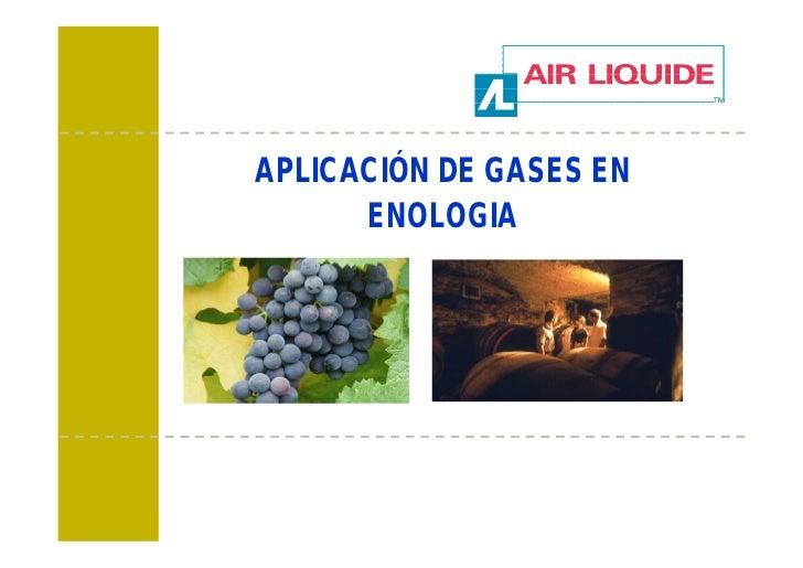 APLICACIÓN DE GASES EN      ENOLOGIA