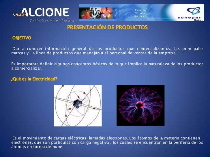 PRESENTACIÓN DE PRODUCTOSOBJETIVODar a conocer información general de los productos que comercializamos, las principalesma...