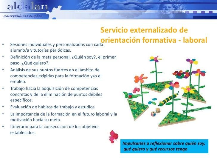 Servicio externalizado de•                                                  orientación formativa - laboral    Sesiones in...
