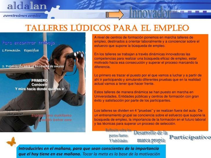 talleres lúdicos PARA EL empleo                                                  A nivel de centros de formación ponemos e...