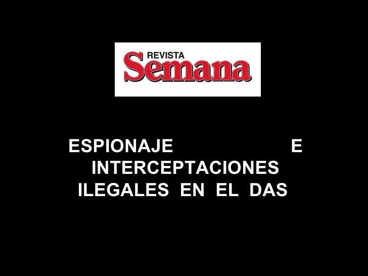 ESPIONAJE  E INTERCEPTACIONES ILEGALES  EN  EL  DAS