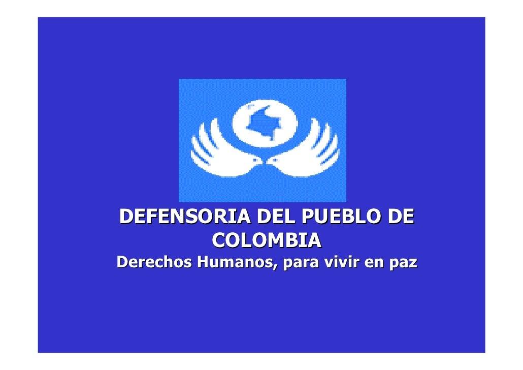 DEFENSORIA DEL PUEBLO DE        COLOMBIA Derechos Humanos, para vivir en paz