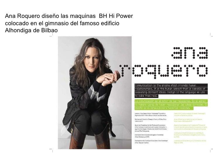 Ana Roquero diseño las maquinas  BH Hi Power colocado en el gimnasio del famoso edificio Alhondiga de Bilbao