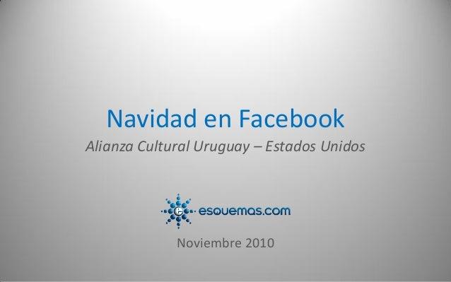 Navidad en Facebook Alianza Cultural Uruguay – Estados Unidos Noviembre 2010