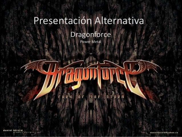 Presentación Alternativa Dragonforce Power Metal