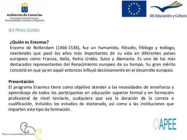 IES Pérez Galdós Objetivos específicos Apoyar la realización de un Espacio Europeo de Educación Superior . Reforzar la con...