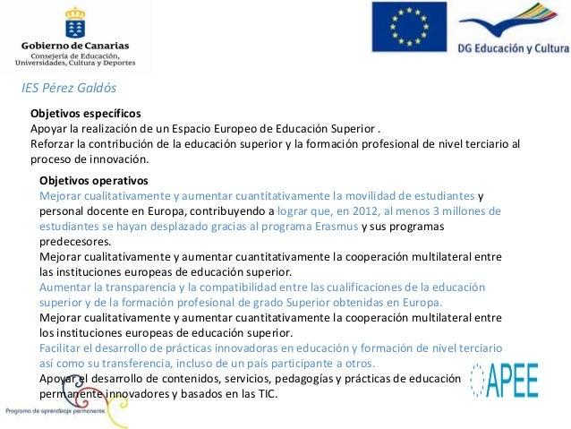 IES Pérez GaldósAccionesEl Programa Erasmus subvenciona las siguientes acciones:Movilidad individual, que puede incluir:  ...