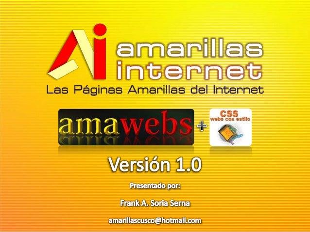 ¿ Qué es AmaWebs?AmaWebs es un Software Constructorde Páginas Webs que le permitirá crear,publicar y mantener su sitio en ...