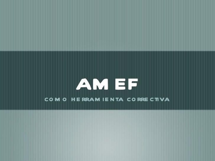 AMEF como herramienta correctiva