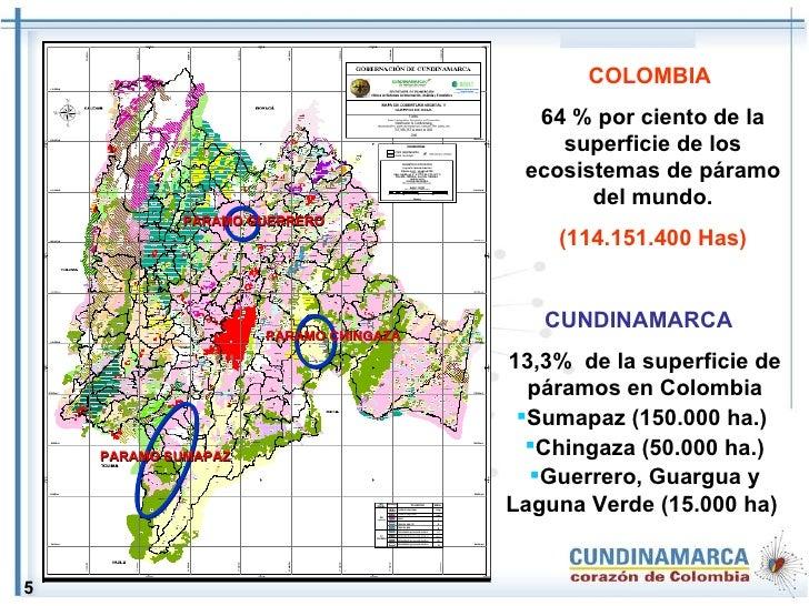 <ul><li>CUNDINAMARCA  </li></ul><ul><li>13,3%  de la superficie de páramos en Colombia </li></ul><ul><li>Sumapaz (150.000 ...