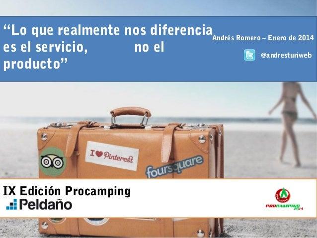 """""""Lo que realmente nos diferenciaAndrés Romero – Enero de 2014 es el servicio, no el @andresturiweb producto""""  IX Edición P..."""