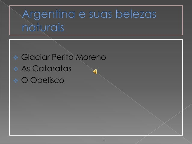 • Glaciar Perito Moreno As Cataratas O Obelisco