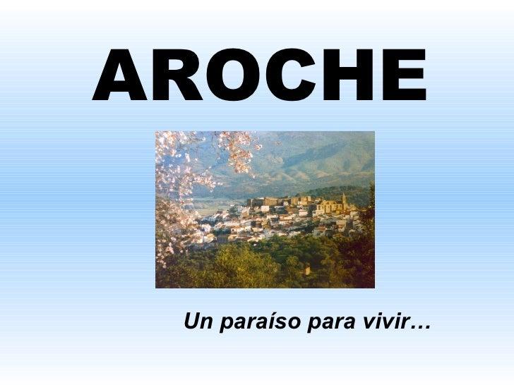 AROCHE Un paraíso para vivir…