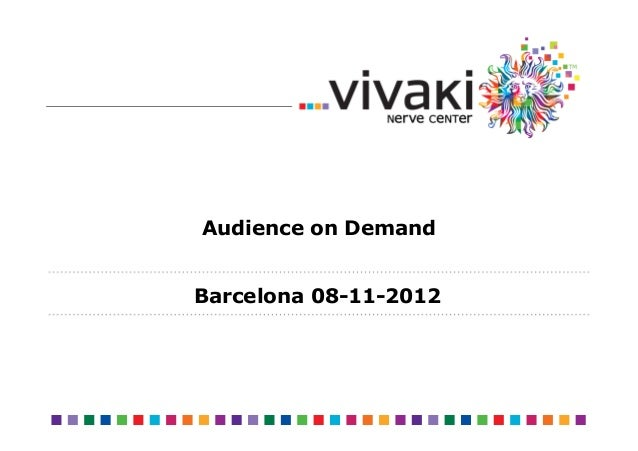 Audience on DemandBarcelona 08-11-2012